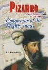 Pizarro: Conqueror of the Mighty Incas - Liz Sonneborn