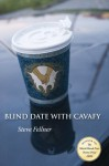 Blind Date with Cavafy: Poems - Steve Fellner