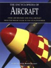 The Encyclopedia of Aircraft: Over 3,000 Military and Civil Aircraft from the Wright Flyer to the Stealth Bomber - Robert Jackson