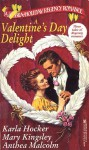 A Valentine's Day Delight - Karla Hocker, Mary Kingsley, Anthea Malcolm