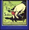 Steadfast Tin Soldier - Adrian Mitchell, Hans Christian Andersen