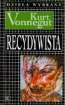 Recydywista - Jolanta Kozak, Kurt Vonnegut