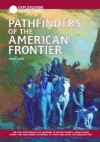 Pathfinders Of The American Frontier: The Men Who Opened The Frontier Of North America, From Daniel Boone And Alexander Mackenzie To Lewis And Clark And Zebulon Pike (Exploration & Discovery) - Diane Cook