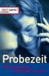 Probezeit : wie Sie überzeugen - wie Sie Fehler vermeiden - Petra Begemann, Thomas Wieke