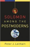 Solomon among the Postmoderns - Peter J. Leithart