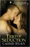Trio of Seduction - Cassie Ryan