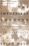 The Impossible Country: A Journey Through the Last Days of Yugoslavia - Brian Hall