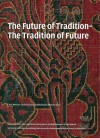 The Future of Tradition-Tradition of the Future - Chris Dercon, Leon Krempel, Avinoam Shalem