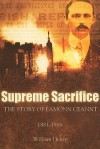 Supreme Sacrifice: The Story of Eamonn Ceannt, 1881-1916 - William Henry, Eamon O. Cuiv