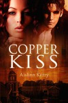 Copper Kiss - Aislinn Kerry
