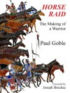 Horse Raid: The Making of a Warrior - Paul Goble, Joseph Bruchac