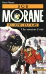 Les dents du tigre 1: Les cavernes d'acier (Bob Morane #30) - Henri Vernes, Coria