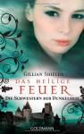 Das Heilige Feuer Die Schwestern Der Dunkelheit - Gillian Shields, Susanne Gerold