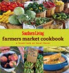 Southern Living Farmers Market Cookbook: A Fresh Look at Local Flavor - Southern Living Magazine