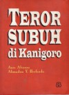 Teror Subuh di Kanigoro - Anis Abiyoso, Ahmadun Yosi Herfanda