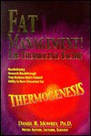 Fat Management: The Thermogenic Factor - Daniel B. Mowrey
