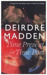 Time Present and Time Past - Deirdre Madden