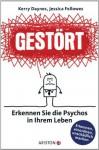 Gestört: Erkennen Sie die Psychos in Ihrem Leben (German Edition) - Kerry Daynes, Jessica Fellowes, Andrea Panster