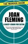 A Daisy-Chain for Satan - Joan Fleming