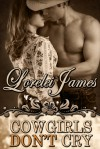 Cowgirls Don't Cry - Lorelei James