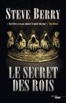 Le Secret des rois (Thrillers) (French Edition) - Steve Berry, Danièle Mazingarbe