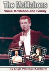 The McMahons: Vince McMahon and Family - Angie Peterson Kaelberer, Patrick Dentinger, Robert Miller
