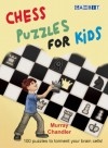 Chess Puzzles for Kids - Murray Chandler