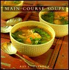 Main Course Soups - Ray Overton, Mark Hill