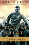 Fighter Pilot: The Memoirs of Legendary Ace Robin Olds - Robin Olds, Ed Rasimus, Christina Olds