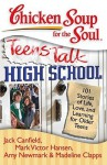 Chicken Soup for the Soul: Teens Talk High School: 101 Stories of Life, Love, and Learning for Older Teens - Jack Canfield, Mark Victor Hansen, Amy Newmark, Madeline Clapps, Carmela Martino