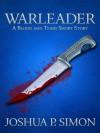 Warleader - A Blood and Tears Short Story - Joshua P. Simon