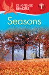 Seasons (Kingfisher Readers Level 1) - Thea Feldman