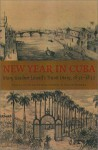New Year in Cuba: Mary Gardner Lowell's Travel Diary, 1831-1832 (New England Women's Diaries Series) - Mary Garnder Lowell, Laurel Thatcher Ulrich