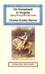 On Horseback in Virginia: Riding Through the Old South - Charles Dudley Warner