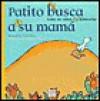 Patito Busca a Su Mama (Esta Es Otra Historia, 1) - Rocio Anton, Lola Nunez