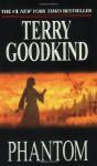 Phantom (Sword of Truth, #10) - Terry Goodkind