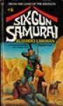 Six-Gun Samurai #6: Bushido Lawman - Patrick Lee
