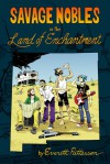 Savage Nobles in the Land of Enchantment - Everett Patterson