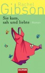 Sie kam, sah und liebte: Roman (German Edition) - Rachel Gibson, Elisabeth Hartmann