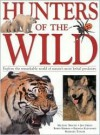 Hunters of the Wild - Michael Bright, Robin Kerrod, Barbara Taylor, Jen Green, Rhonda Klevansky