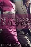 Me casé con un Millonario (Spanish Edition) - Melanie Marchande