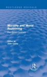 Morality and Moral Reasoning (Routledge Revivals): Five Essays in Ethics - John Casey