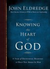 Knowing the Heart of God: A Year of Devotional Readings to Help You Abide in Him - John Eldredge