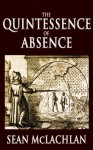 The Quintessence of Absence - Sean McLachlan