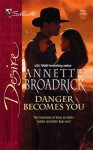 Danger Becomes You - Annette Broadrick