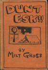 Dunt Esk!! - Milt Gross
