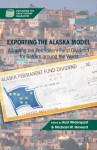 Exporting the Alaska Model: Adapting the Permanent Fund Dividend for Reform around the World - Karl Widerquist, Michael Howard, Michael W. Howard