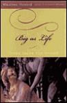 Big as Life: Three Tales for Spring - Maureen Howard