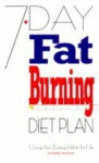 7-Day Fat Burning Diet Plan: Change Your Eating Habits for Life - Catherine Atkinson