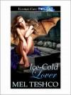 Ice-Cold Lover - Mel Teshco